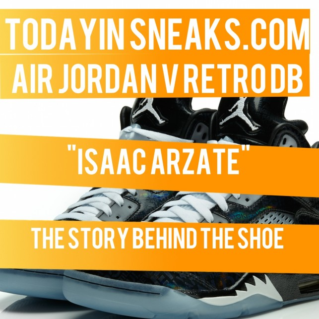 "Air Jordan 5 DB ""Isaac Arzate"" The Story Behind The Shoe"