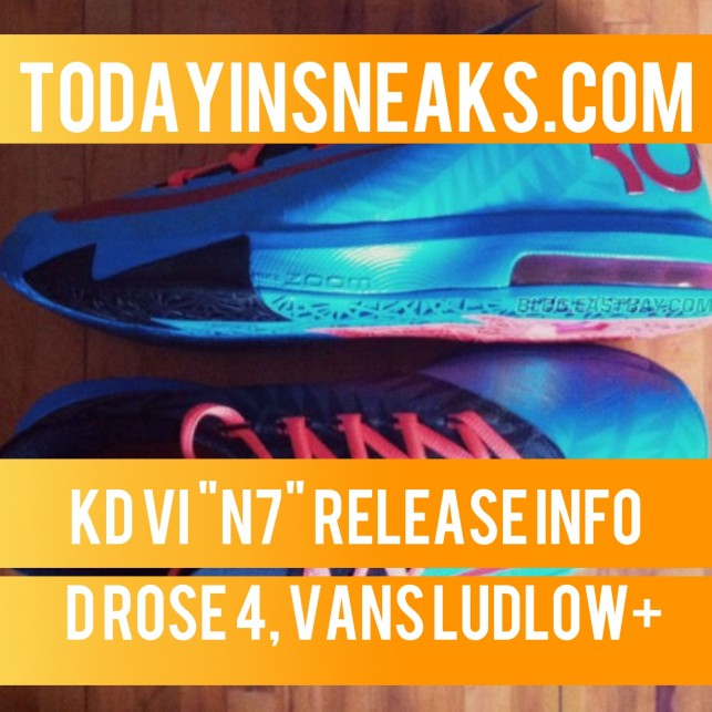 "KD VI N7 Release, D Rose 4 ""Mich Ave"" , Fuelband SE, Vans OTW Ludlow – Today in Sneaks"