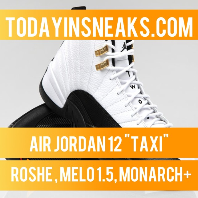 Jordan 12 Taxi, LeBron 11 Knicks, Air Monarch IV – Today in Sneaks